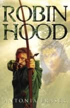 Robin Hood ebook by Lady Antonia Fraser