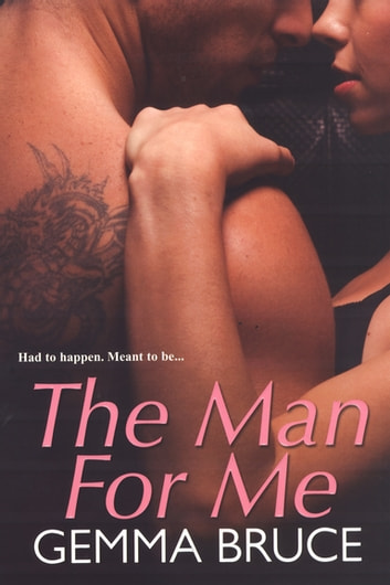 The Man For Me ebook by Gemma Bruce