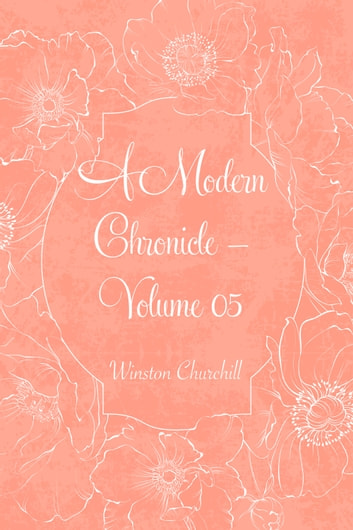 A Modern Chronicle — Volume 05 ebook by Winston Churchill