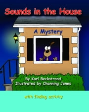 Sounds in the House! A Mystery ebook by Karl Beckstrand