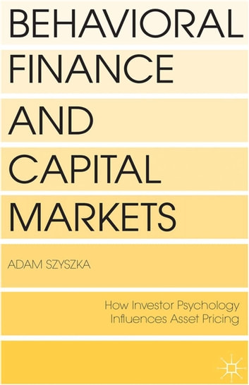 Behavioral finance and capital markets ebook by a szyszka behavioral finance and capital markets how psychology influences investors and corporations ebook by a fandeluxe