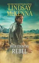 High Country Rebel ebook by Lindsay McKenna