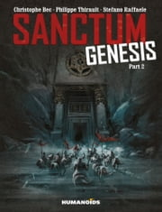 Sanctum Genesis #2 ebook by Christophe Bec, Philippe Thirault, Stefano Raffaele