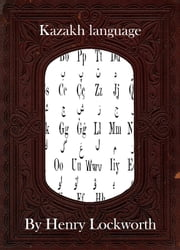Kazakh language ebook by Henry Lockworth,Eliza Chairwood,Bradley Smith
