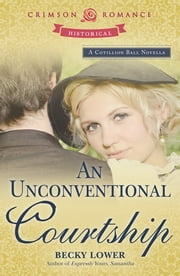 An Unconventional Courtship ebook by Becky Lower
