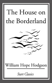 The House on the Borderland ebook by William Hope Hodgson