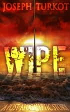 WIPE - Part 1 ebook by Joseph Turkot