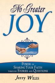 No Greater Joy ebook by Jerry Wiles