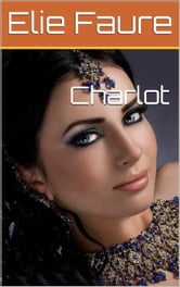 Charlot ebook by Elie Faure