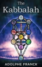 The Kabbalah ebook by Adolph Franck