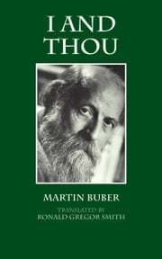 I and Thou ebook by Martin Buber, Ronald Smith