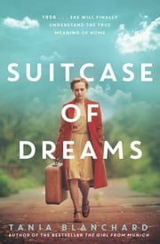 Suitcase of Dreams ebook by Tania Blanchard