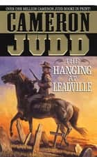 The Hanging At Leadville ebook by Cameron Judd