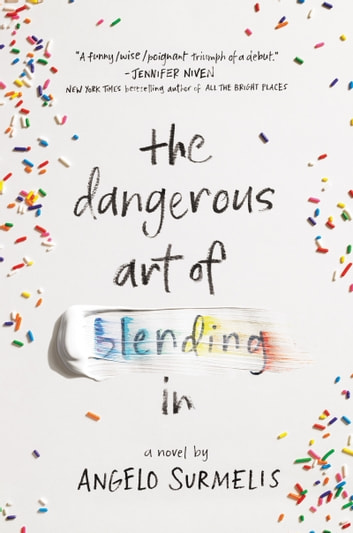 The Dangerous Art of Blending In ebook by Angelo Surmelis