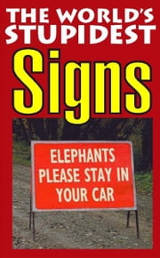 The World's Stupidest Signs ebook by Bryony Evens