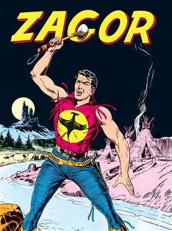 Zagor - Zagor 001 eBook by Guido Nolitta,Gallieno Ferri