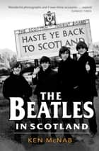 The Beatles in Scotland ebook by Ken McNab