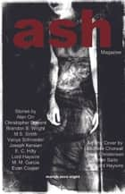 Ash Magazine Issue 1 ebook by