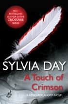 A Touch of Crimson (A Renegade Angels Novel) ebook by Sylvia Day