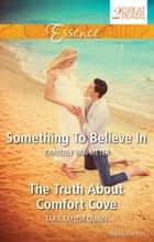Something To Believe In/The Truth About Comfort Cove ebook by Kimberly Van Meter, Tara Taylor Quinn