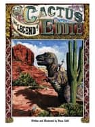 The Legend of Cactus Eddie ebook by Brian Gold
