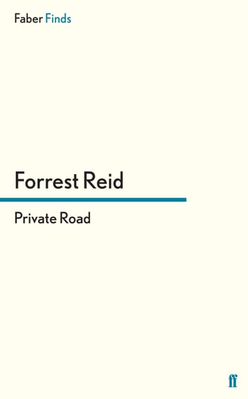Private Road ebook by Forrest Reid