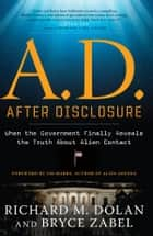 A.D. After Disclosure ebook by Richard M. Dolan, Bryce Zabel, Jim Marrs