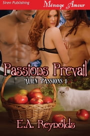 Passions Prevail ebook by E.A. Reynolds