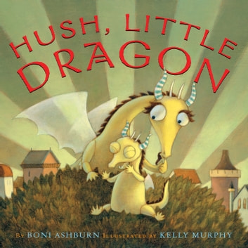 Hush, Little Dragon ebook by Boni Ashburn
