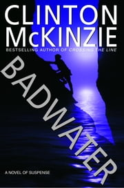 Badwater ebook by Clinton McKinzie