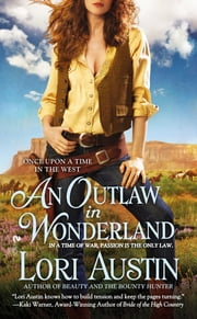 An Outlaw in Wonderland - Once Upon a Time in the West ebook by Lori Austin