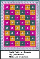 Donuts: Quilt Pattern ebook by Mary Lou Danielson