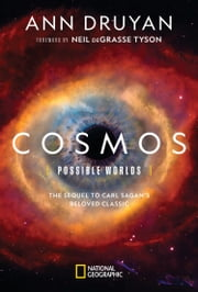 Cosmos: Possible Worlds ebook by Ann Druyan, Neil deGrasse Tyson