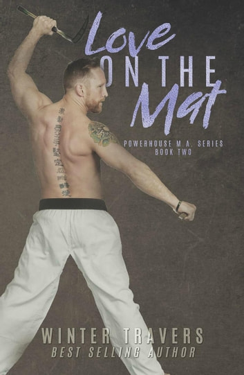 Love on the Mat - Powerhouse M.A., #2 ebook by Winter Travers