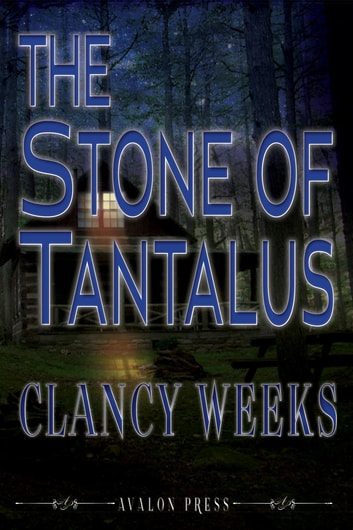 The stone of tantalus ebook by clancy weeks 9781732122017 the stone of tantalus ebook by clancy weeks fandeluxe Images