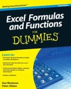 Excel Formulas and Functions For Dummies ebook by Ken Bluttman,Peter G. Aitken