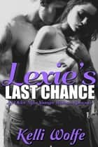 Lexie's Last Chance - An Older Man Younger Woman Romance ebook by Kelli Wolfe