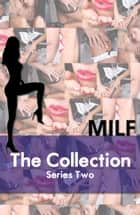 MILF Diaries The Collection Series Two ebook by Diana Pout