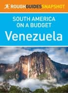 Venezuela (Rough Guides Snapshot South America on a Budget) ebook by Rough Guides