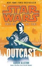 Star Wars: Fate of the Jedi - Outcast ebook by Aaron Allston