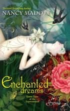 Enchanted Dreams: Erotic Tales Of The Supernatural (Mills & Boon Spice) ebook by Nancy Madore