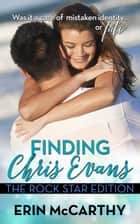 Finding Chris Evans - The Rockstar Edition ebook by