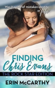 Finding Chris Evans - The Rockstar Edition ebook by Erin McCarthy