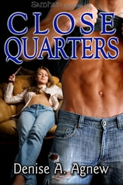 Close Quarters ebook by Denise A. Agnew