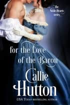 For the Love of the Baron ebook by Callie Hutton