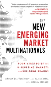 The New Emerging Market Multinationals: Four Strategies for Disrupting Markets and Building Brands ebook by Amitava Chattopadhyay,Rajeev Batra,Aysegul Ozsomer