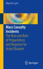Mass Casualty Incidents ebook by Mauricio Lynn