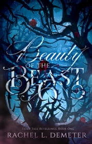 Beauty of the Beast ebook by Rachel L. Demeter