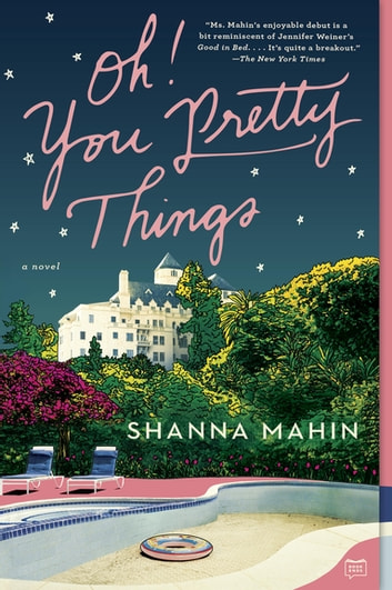 Oh! You Pretty Things - A Novel ebook by Shanna Mahin