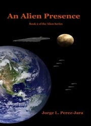 An Alien Presence ebook by Jorge Perez-Jara